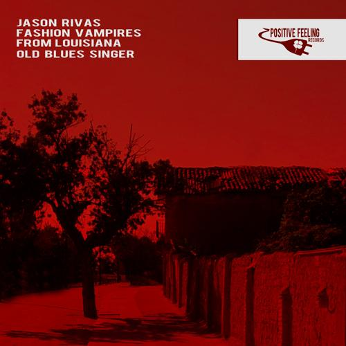 Jason Rivas, Fashion Vampires from Louisiana - Old Blues Singer  (2015)
