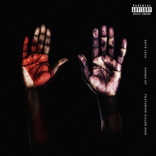 Daye Jack, Killer Mike - Hands Up (feat. Killer Mike)  (2015)
