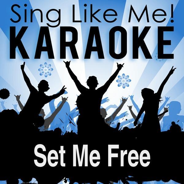 Альбом: Set Me Free (Empty Rooms) [Karaoke Version] (Originally Performed By Jam & Spoon & Rea)