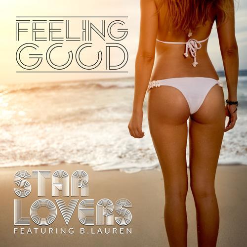 Starlovers, B. Lauren - Feeling Good (feat. B. Lauren) [Radio Edit]  (2016)