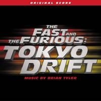 Brian Tyler - The Fast And The Furious: Tokyo Drift