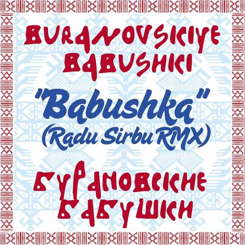Бурановские Бабушки - Бабушки (Radu Sirbu RMX)  (2011)