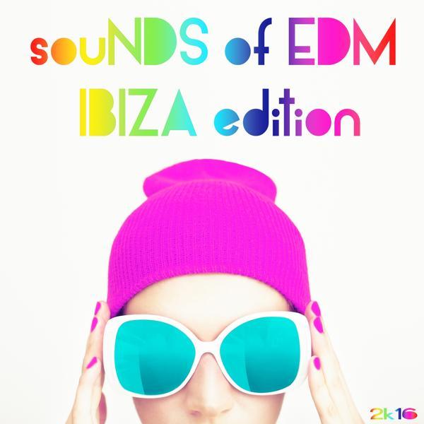 Альбом: Sounds Of EDM Ibiza Edition 2K16