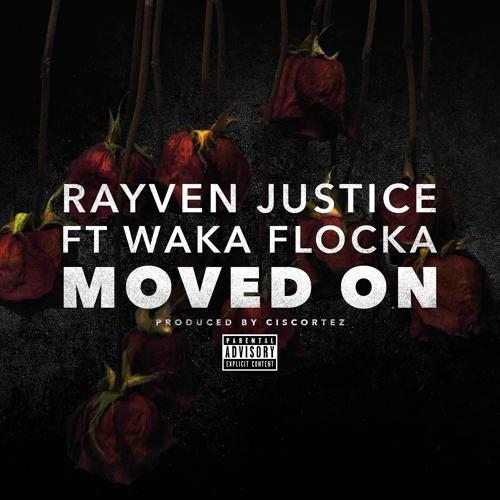 Rayven Justice, Waka Flocka - Moved On (feat. Waka Flocka)  (2015)