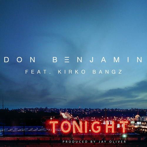 Don Benjamin, Kirko Bangz - Tonight (feat. Kirko Bangz)  (2015)