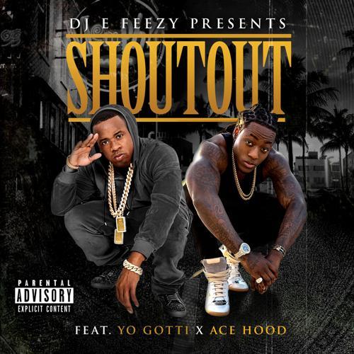 DJ E-Feezy, Yo Gotti, Ace Hood - Shoutout (feat. Yo Gotti & Ace Hood)  (2015)