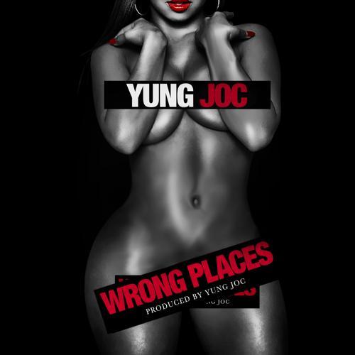 Yung Joc - Wrong Places  (2016)