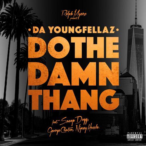 Da YoungFellaz, Snoop Dogg, George Clinton, Nipsey Hussle - Do the Damn Thang (feat. Snoop Dogg, George Clinton & Nipsey Hussle)  (2016)