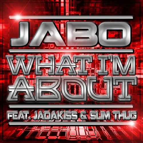 Jabo, Slim Thug, Jadakiss - What I'm About (feat. Jadakiss & Slim Thug)  (2014)