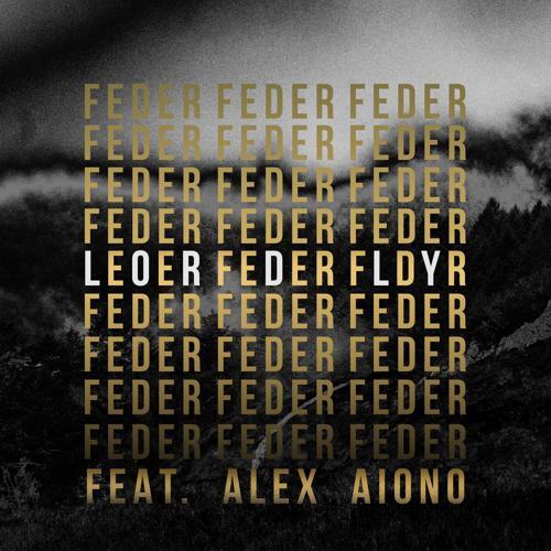 Feder, Alex Aiono - Lordly (feat. Alex Aiono)  (2016)