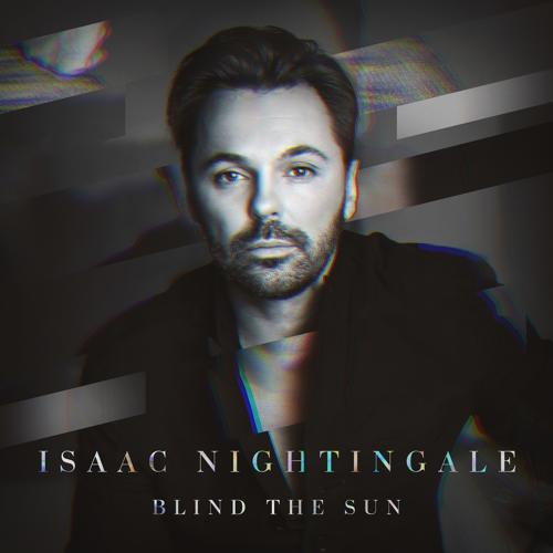 Isaac Nightingale - Blind the Sun  (2016)