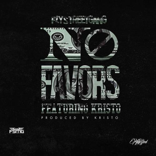 Fly Street Gang, Kristo - No Favors (feat. Kristo)  (2016)