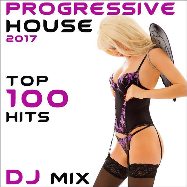 Альбом: Progressive House 2017 Top 100 Hits DJ Mix