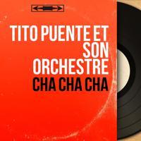Tito Puente et son orchestre - Al Ritmo del Cha-Cha-Cha (Remastered)
