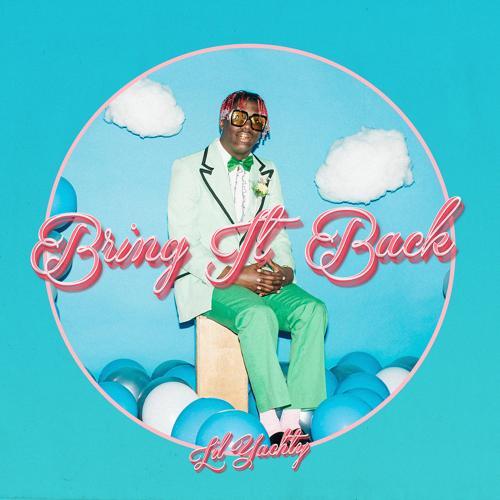 Lil Yachty - Bring It Back  (2017)