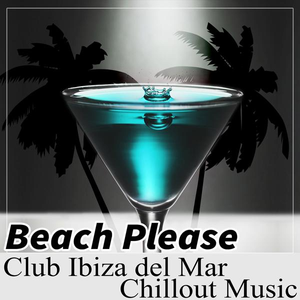 Альбом: Beach Please: Club Ibiza del Mar Chillout Music, Hotel Marbella, Copacabana Brazil Vibes, Hot Summer Party
