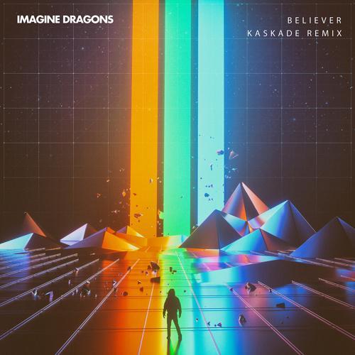 Imagine Dragons, Kaskade - Believer (Kaskade Remix)  (2017)