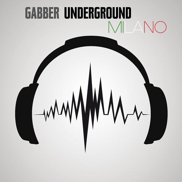 Альбом: Gabber Underground Milano