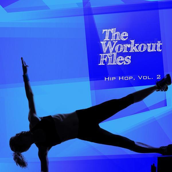Альбом The Workout Files - Hip Hop, Vol. 2