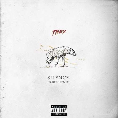 THEY. - Silence (Naderi Remix)  (2017)