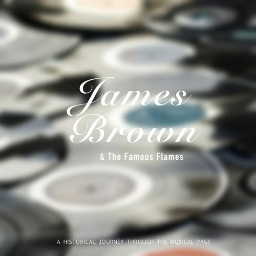 James Brown, The Famous Flames - I Want You So Bad  (2017)