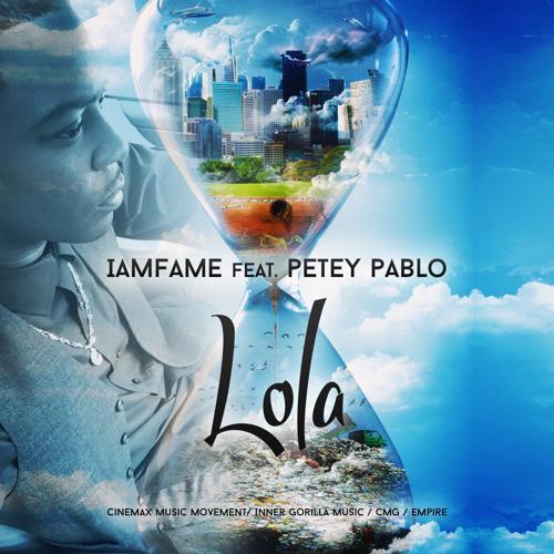 Iamfame, Petey Pablo - Lola (feat. Petey Pablo)  (2017)