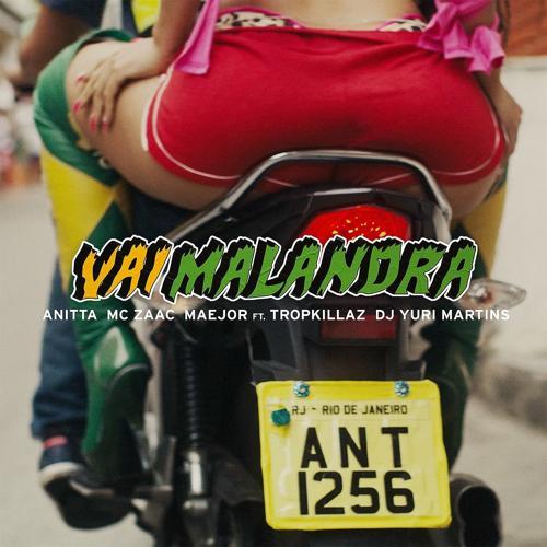 Anitta, MC Zaac, Maejor, Tropkillaz, DJ Yuri Martins - Vai malandra (feat. Tropkillaz & DJ Yuri Martins)  (2017)