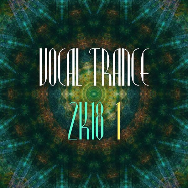 Альбом: Vocal Trance 2k18, Vol. 1