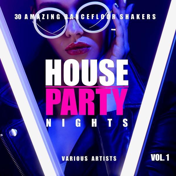 Альбом: House Party Nights (30 Amazing Dancefloor Shakers), Vol. 1