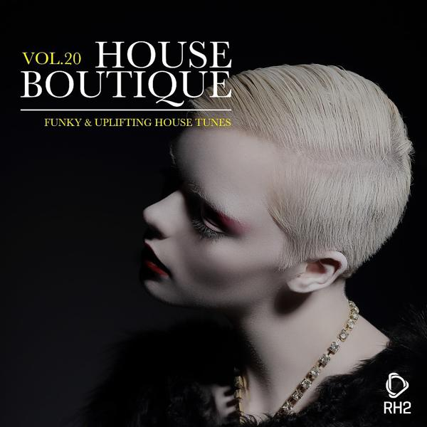 Альбом: House Boutique, Vol. 20 - Funky & Uplifting House Tunes