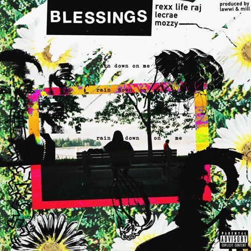 Mozzy, Rexx Life Raj, Lecrae - Blessings  (2018)