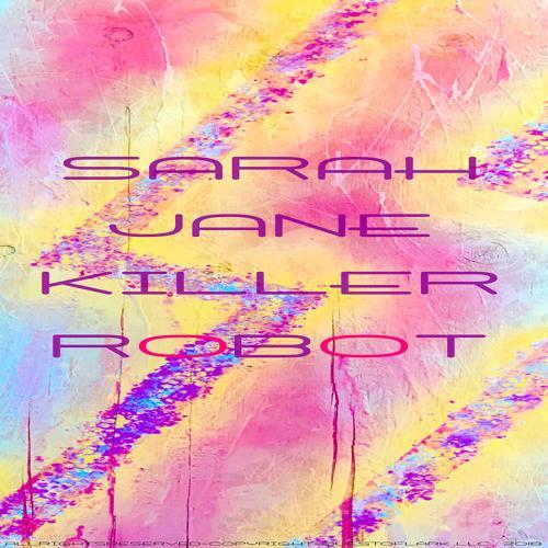 SARAH JANE - Killer Robot  (2018)