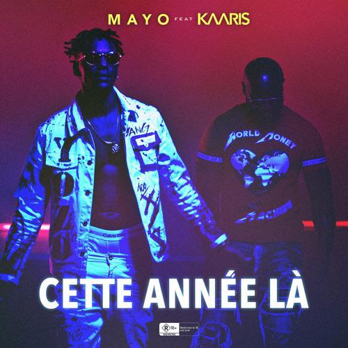 Mayo, Kaaris - Cette année là  (2018)