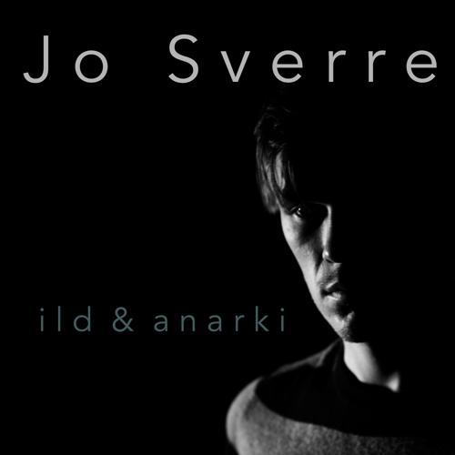 Jo Sverre - Ild & Anarki ( sommer 2017)  (2017)
