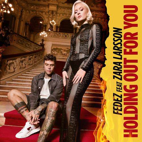 Fedez, Zara Larsson - Holding out for You  (2018)