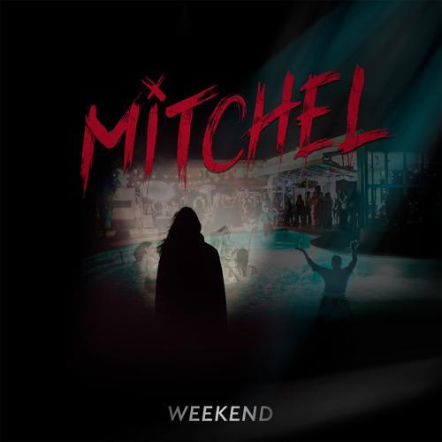 Mitchel - Weekend  (2019)