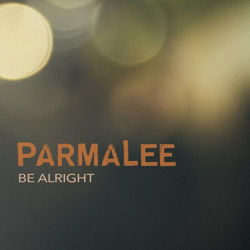 Parmalee - Be Alright  (2019)