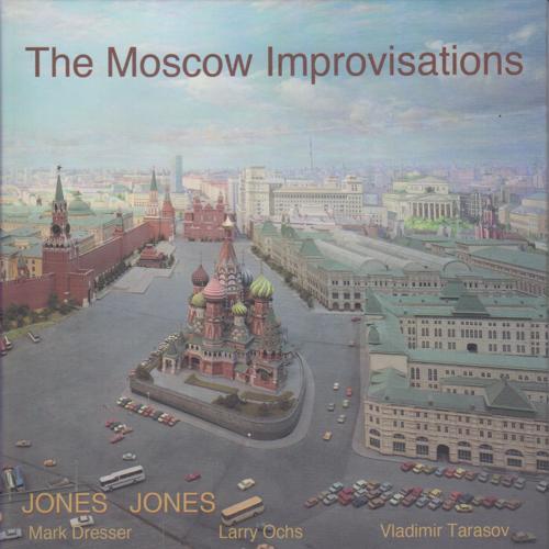 Mark Dresser, Larry Ochs, Vladimir Tarasov, Jones Jones - Ionization Jones  (2016)