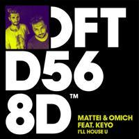 Mattei & Omich - I'll House U (feat. Keyo)