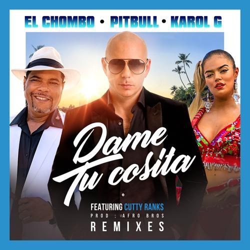 Pitbull, El Chombo, Karol G, Cutty Ranks - Dame Tu Cosita (DJ Drew Remix)  (2019)