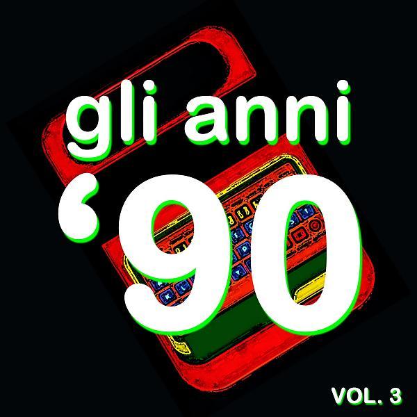Альбом: Gli Anni '90 - The History Of Dance Music, Vol. 3
