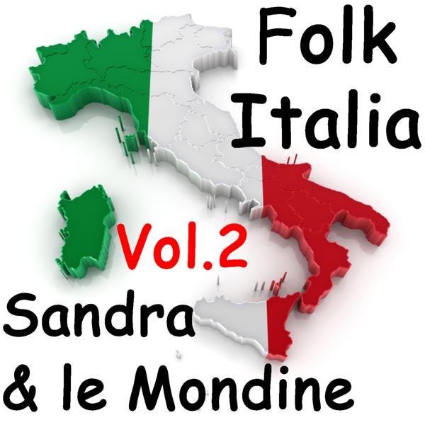 Альбом: Folk Italia - Sandra e le mondine Vol. 2