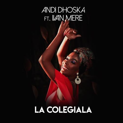 Andi Dhoska, Ivan Mere - La Colegiala  (2019)