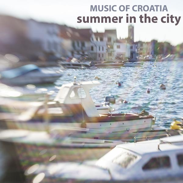 Альбом: Music of croatia - summer in the city