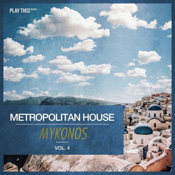 Альбом: Metropolitan House: Mykonos, Vol. 4