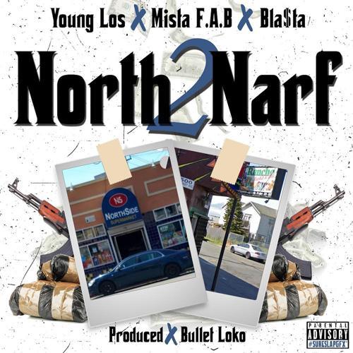 Young Los, Mistah F.A.B., Bla$ta - North 2 Narf  (2019)