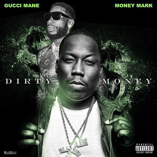 Money Mark, Gucci Mane - Dirty Money  (2019)