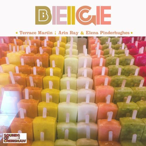 Terrace Martin, Arin Ray, Elena Pinderhughes - Beige (feat. Arin Ray & Elena Pinderhughes)  (2019)