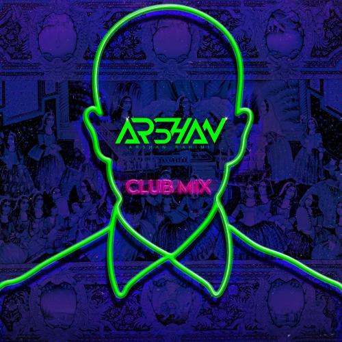 Arshan Rahimi - Club Mix  (2019)